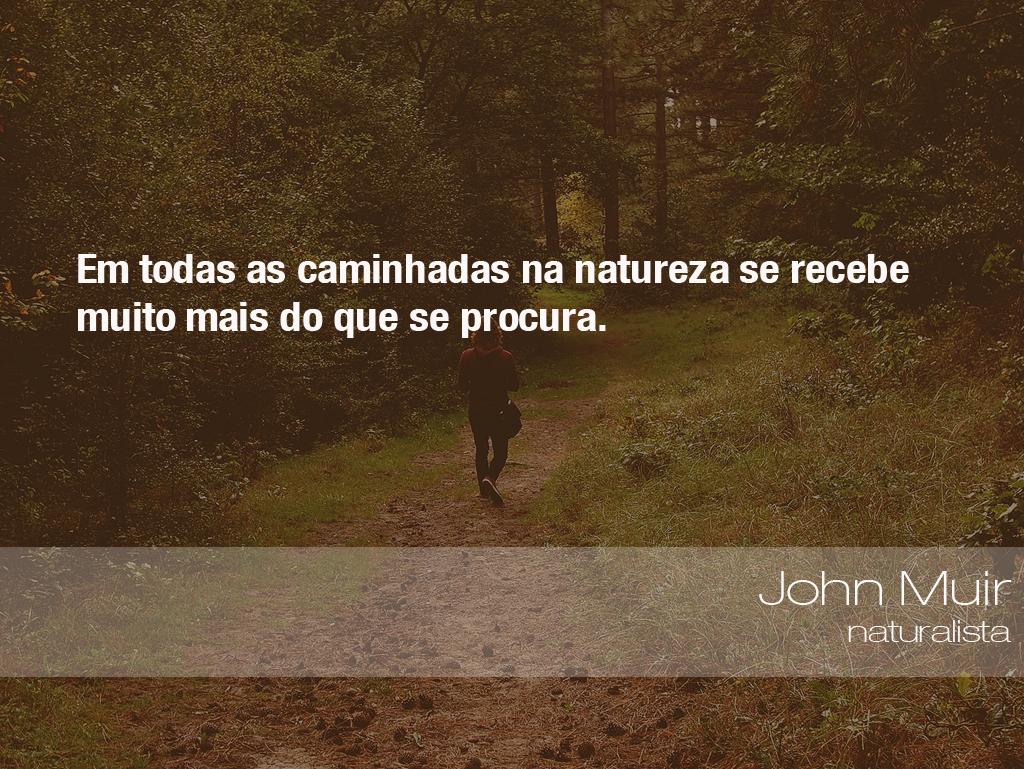 Preferência Frases do Meio Ambiente – John Muir, naturalista (06/07/2017  JK49