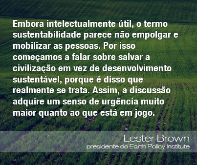 Frases Do Meio Ambiente Lester Brown Oeco