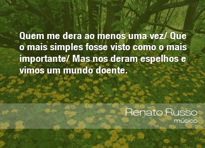 Frases do Meio Ambiente – Renato Russo, músico (30/01/13)