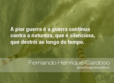 Frases Do Meio Ambiente Fernando Henrique Cardoso Sociólogo E