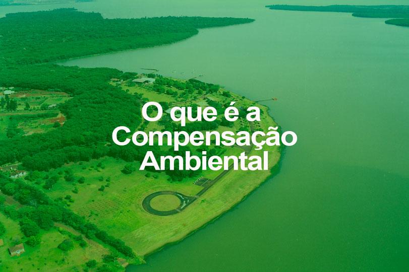O que é a Compensação Ambiental
