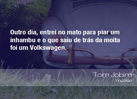 Frases do Meio Ambiente – Tom Jobim, músico (27/08/14)