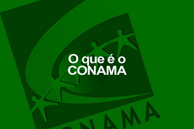 O que é o CONAMA