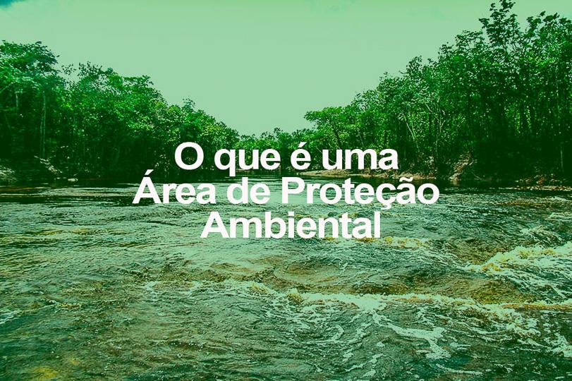 O que é uma Área de Proteção Ambiental