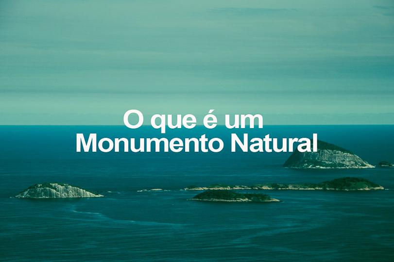 O que é um Monumento Natural